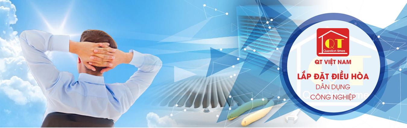 QT Việt Nam - lắp đặt điều hòa dân dụng và công nghiệp